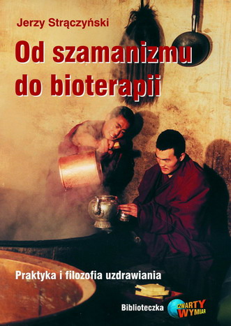 Od szamanizmu do bioterapii.